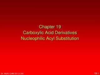 Chapter 19 Carboxylic Acid Derivatives Nucleophilic Acyl  Substitution