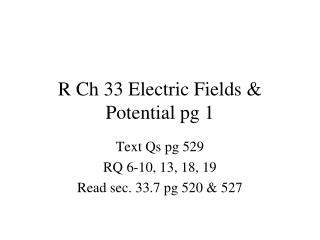 R Ch 33 Electric Fields & Potential pg 1