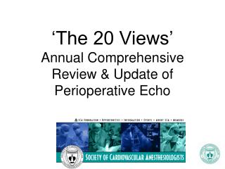 'The 20 Views' Annual Comprehensive Review & Update of Perioperative Echo