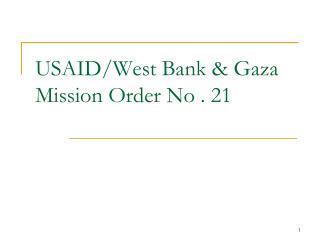 USAID/West Bank & Gaza Mission Order No . 21