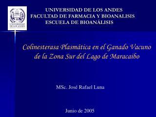 UNIVERSIDAD DE LOS ANDES      FACULTAD DE FARMACIA Y BIOANALISIS ESCUELA DE BIOAN LISIS
