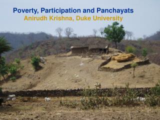 Poverty, Participation and Panchayats Anirudh Krishna, Duke University