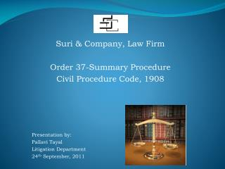 Suri & Company, Law Firm Order 37-Summary Procedure Civil Procedure Code, 1908 Presentation by: