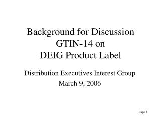 Background for Discussion GTIN-14 on  DEIG Product Label