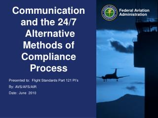 Communication and the 24/7  Alternative Methods of Compliance  Process
