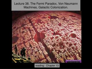 Lecture 38.  The Fermi Paradox, Von Neumann Machines, Galactic Colonization.