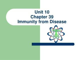 Unit 10 Chapter 39 Immunity from Disease