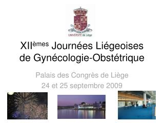 XII mes Journ es Li geoises de Gyn cologie-Obst trique