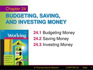 BUDGETING, SAVING, AND INVESTING MONEY