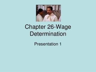 Chapter 26-Wage Determination