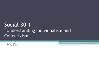 "Social 30-1 ""Understanding Individualism and Collectivism"""