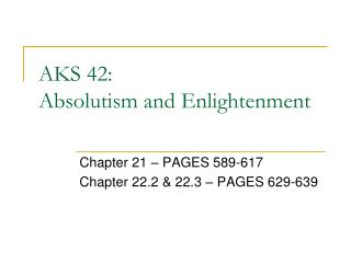AKS 42: Absolutism and Enlightenment