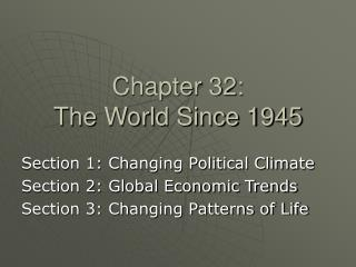 Chapter 32: The World Since 1945
