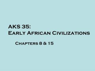 AKS 35: Early African Civilizations