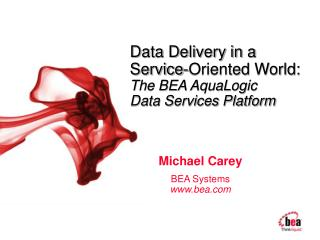 Data Delivery in a Service-Oriented World:  The BEA AquaLogic Data Services Platform