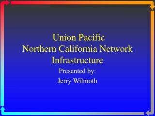 Union Pacific Northern California Network Infrastructure