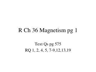 R Ch 36 Magnetism pg 1