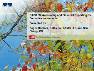 GASB 53: Accounting and Financial Reporting for Derivative Instruments Presented by: