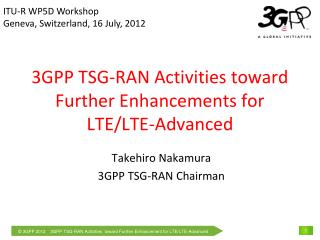 3GPP TSG-RAN Activities toward Further Enhancements for LTE/LTE-Advanced