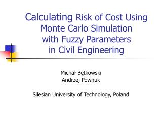 Calculating Risk of Cost Using Monte Carlo Simulation  with Fuzzy Parameters  in Civil Engineering