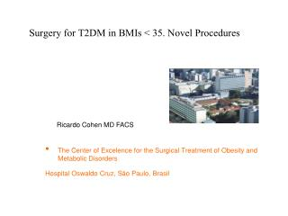 Surgery for T2DM in BMIs < 35. Novel Procedures