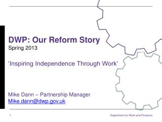 DWP: Our Reform Story Spring 2013