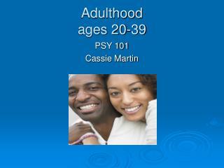 Adulthood ages 20-39