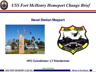 USS Fort McHenry Homeport Change Brief