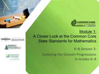 Module 1: A Closer Look at the Common Core State Standards for Mathematics