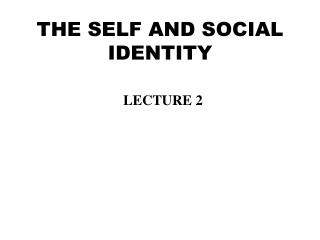 THE SELF AND SOCIAL IDENTITY