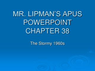 MR. LIPMAN'S APUS POWERPOINT CHAPTER 38