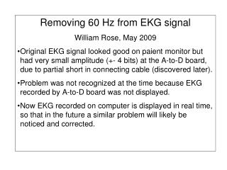 Removing 60 Hz from EKG signal William Rose, May 2009