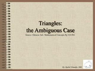 Triangles:  the Ambiguous Case