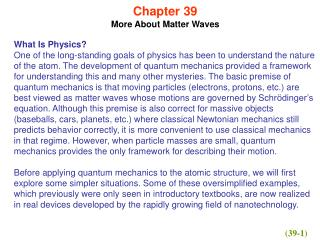 Chapter 39 More About Matter Waves What Is Physics?