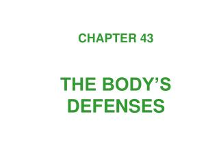 CHAPTER 43 THE BODY'S DEFENSES