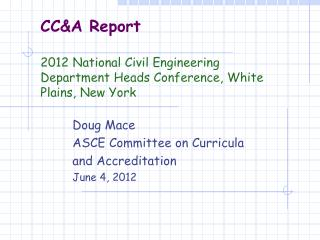 CC&A Report  2012 National Civil Engineering Department Heads Conference, White Plains, New York