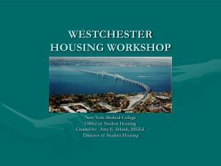 WESTCHESTER HOUSING WORKSHOP