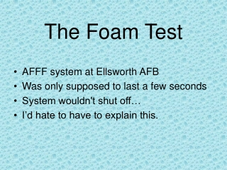The Foam Test