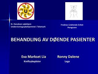 BEHANDLING AV D ENDE PASIENTER