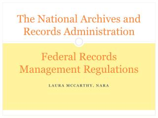 The National Archives and Records Administration  Federal Records Management Regulations