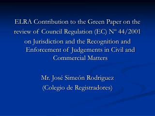 ELRA Contribution to the Green Paper on the review of Council Regulation (EC) Nº 44/2001