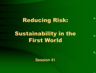 Reducing Risk:  Sustainability in the First World