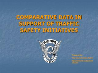 COMPARATIVE DATA IN SUPPORT OF TRAFFIC  SAFETY INITIATIVES