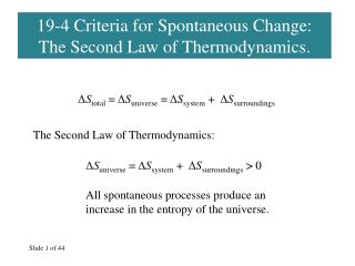 19-4 Criteria for Spontaneous Change: The Second Law of Thermodynamics.