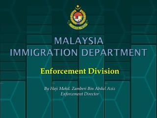 MALAYSIA  IMMIGRATION DEPARTMENT