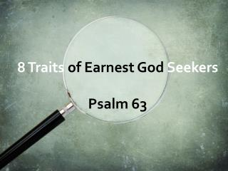 8 Traits  of Earnest God  Seekers Psalm 63