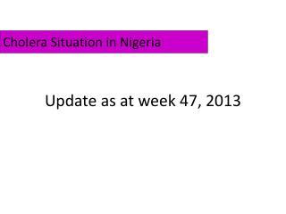 Update as at week 47, 2013