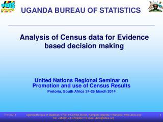 Uganda Bureau of Statistics ¤ Plot 9 Colville Street, Kampala Uganda ¤ Website: ubos