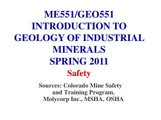 Sources: Colorado Mine Safety and Training Program. Molycorp Inc., MSHA, OSHA