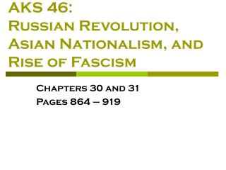 AKS 46: Russian Revolution, Asian Nationalism, and Rise of Fascism